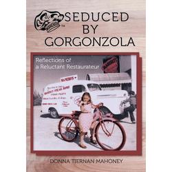 Seduced by Gorgonzola als Buch von Donna Tiernan Mahoney