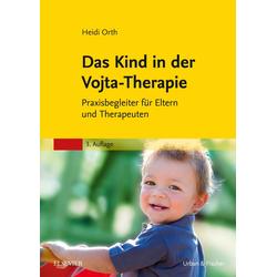Das Kind in der Vojta-Therapie: eBook von Heidi Orth