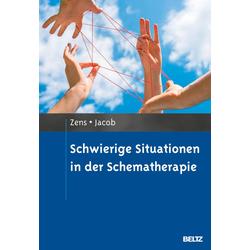 Schwierige Situationen in der Schematherapie: eBook von Christine Zens/ Gitta Jacob
