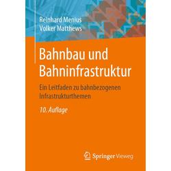 Bahnbau und Bahninfrastruktur: eBook von Volker Matthews/ Reinhard Menius