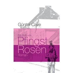 Ein Duft von Pfingstrosen als Buch von Günter Cave