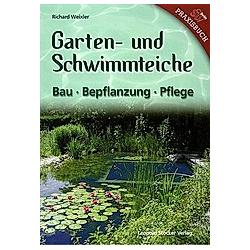 Garten- & Schwimmteiche. Richard Weixler  - Buch