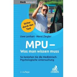 MPU - Was man wissen muss als Buch von Uwe Lenhart/ Horst Ziegler