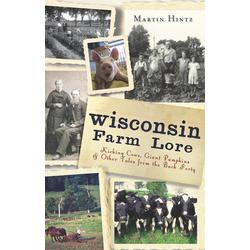 Wisconsin Farm Lore: eBook von Martin Hintz