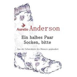 Ein halbes Paar Socken bitte als Buch von Aurelio Anderson