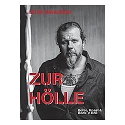 Zur Hölle. Detlef Kowalewski  - Buch