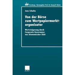 Von der Börse zum Wertpapiermarktorganisator als Buch von Jens Schulte