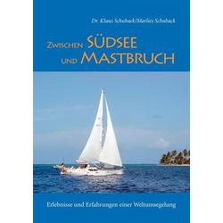 Zwischen Südsee und Mastbruch als Buch von Marlies Schuback/ Klaus Schuback