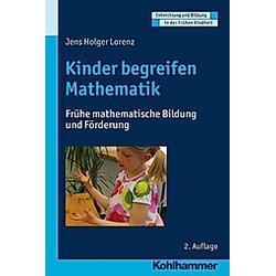 Kinder begreifen Mathematik. Jens H. Lorenz  - Buch