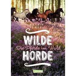 Wilde Horde 1: Die Pferde im Wald als Buch von Katrin Tempel