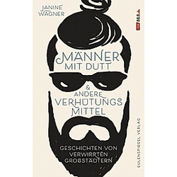 Männer mit Dutt und andere Verhütungsmittel. Janine Wagner  - Buch
