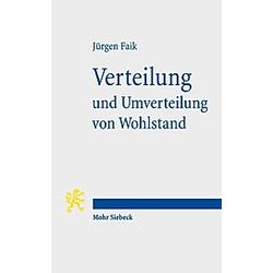 Verteilung und Umverteilung von Wohlstand. Jürgen Faik  - Buch
