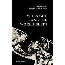 When God and the World slept. Mascha Schwerdt-Schneller  Otto Schwerdt  - Buch
