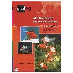 Alle Goldfische und Schleierschwänze. Karl-Heinz Bernhardt  - Buch