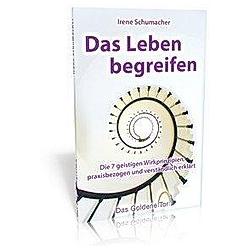 Das Leben begreifen. Irene Schumacher  - Buch