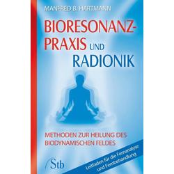 Bioresonanz-Praxis und Radionik: eBook von Manfred B Hartmann