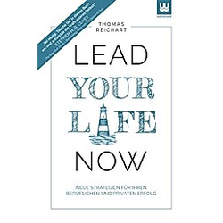 Lead Your Life NOW. Thomas Reichart  - Buch