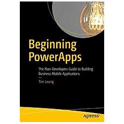 Beginning PowerApps. Tim Leung  - Buch