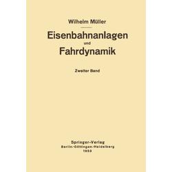 Eisenbahnanlagen und Fahrdynamik: Buch von W. Müller