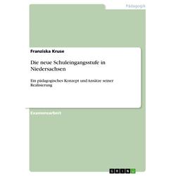 Die neue Schuleingangsstufe in Niedersachsen als Buch von Franziska Kruse