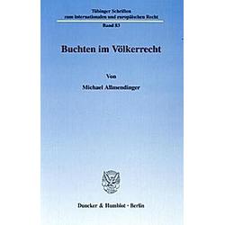 Buchten im Völkerrecht.. Michael Allmendinger  - Buch