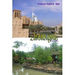 Wueste und Zitronengras: eBook von Yvonne-Sophie Epp