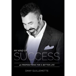 My Kind of Success als Buch von Dany Guillemette