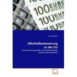 Alkoholbesteuerung in der EU als Buch von Lars Lüerssen