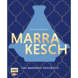 Marrakesch - Das Marokko-Kochbuch als Buch von Patrick Rosenthal