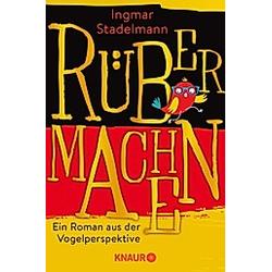 Rübermachen. Ingmar Stadelmann  Juliane Stadelmann  - Buch