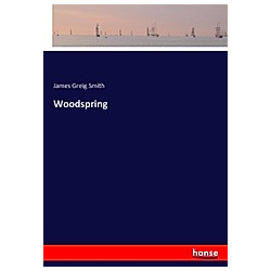 Woodspring. James Greig Smith  - Buch