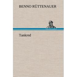 Tankred als Buch von Benno Rüttenauer