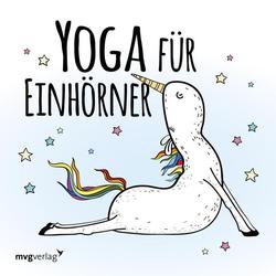 Yoga für Einhörner: Buch von