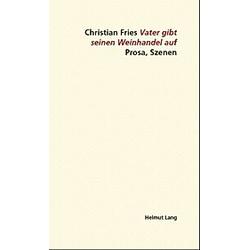 Vater gibt seinen Weinhandel auf. Christian Fries  - Buch