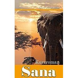 Sana. Uwe Schramm  - Buch