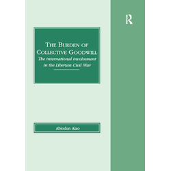 The Burden of Collective Goodwill: eBook von Abiodun Alao