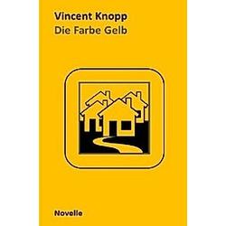 Die Farbe Gelb. Vincent Knopp  - Buch