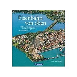 Eisenbahn von oben. Heiko Focken  - Buch