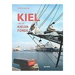 Kiel und die Kieler Förde. Peter Schuster  - Buch