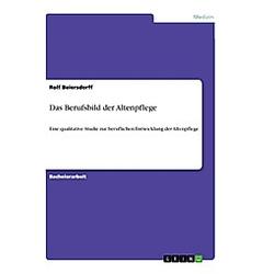 Das Berufsbild der Altenpflege. Rolf Beiersdorff  - Buch