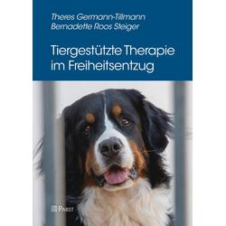 Tiergestützte Therapie im Freiheitsentzug: eBook von Theres Germann-Tillmann/ Bernadette Roos Steiger