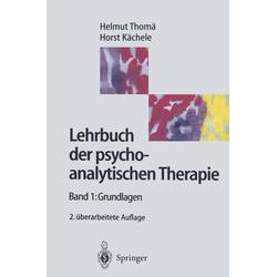 Lehrbuch der psychoanalytische Therapie: eBook von Horst Kächele/ Helmut Thomä