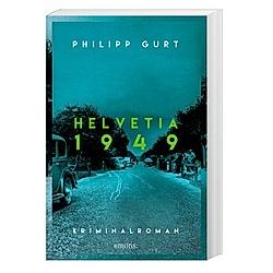 Helvetia 1949. Philipp Gurt  - Buch