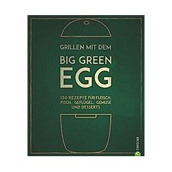 Grillen mit dem Big Green Egg. Susann Kreihe  - Buch