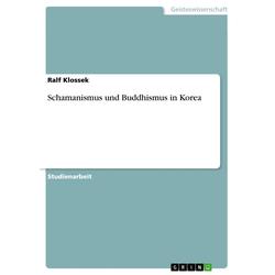 Schamanismus und Buddhismus in Korea: eBook von Ralf Klossek