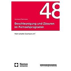 Beschleunigung und Zäsuren im Fernsehprogramm. Andreas Ettenhuber  - Buch