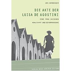 Die Akte der Luisa De Agostini. Urs Hardegger  - Buch