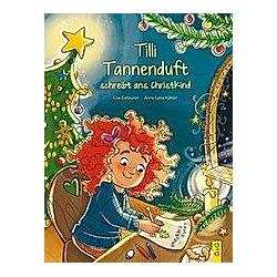 Tilli Tannenduft schreibt ans Christkind. Lisa Gallauner  - Buch