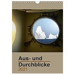 Aus- und Durchblicke (Wandkalender 2021 DIN A4 hoch)