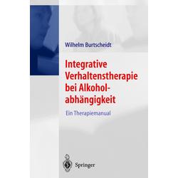 Integrative Verhaltenstherapie bei Alkoholabhängigkeit: Buch von Wilhelm Burtscheidt